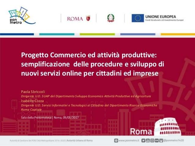 Nome Cognome | Titolo della presentazione1 Manifestazione| Luogo, gg mese aaaa Sala della Protomoteca| Roma, 09/05/2017 Pr...
