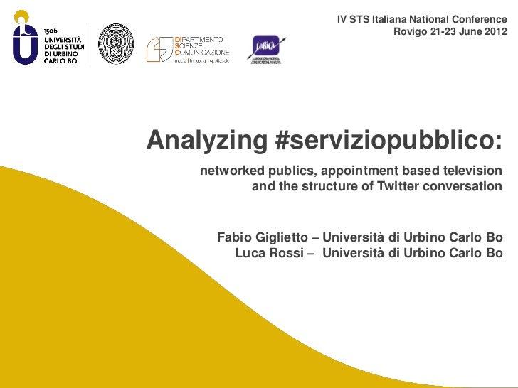 IV STS Italiana National Conference                                      Rovigo 21-23 June 2012Analyzing #serviziopubblico...