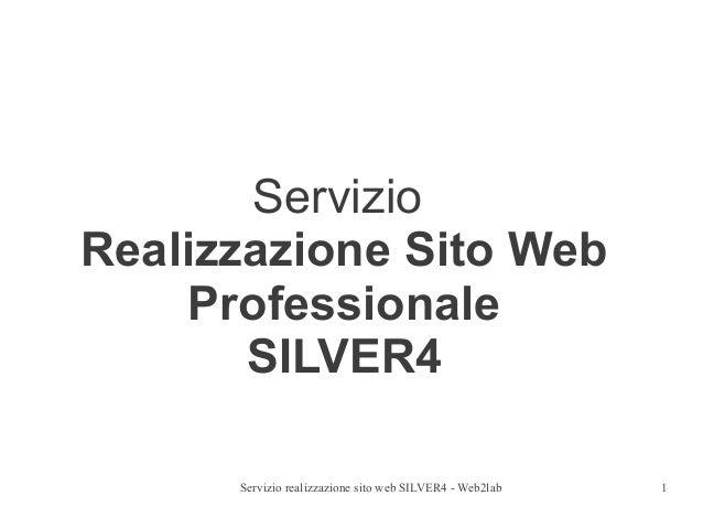 ServizioRealizzazione Sito Web    Professionale       SILVER4      Servizio realizzazione sito web SILVER4 - Web2lab   1