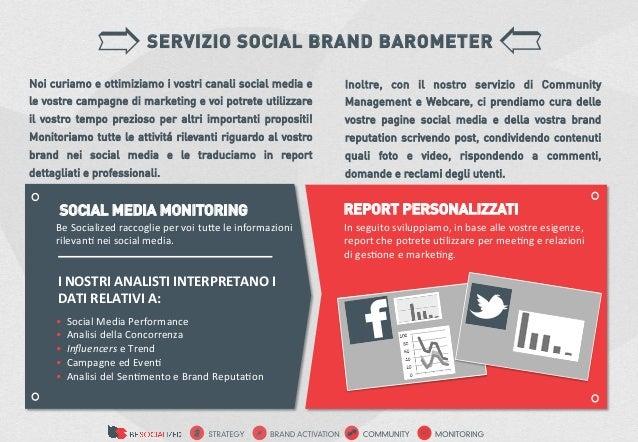 SERVIZIO SOCIAL BRAND BAROMETERNoi curiamo e ottimiziamo i vostri canali social media e                             Inoltr...
