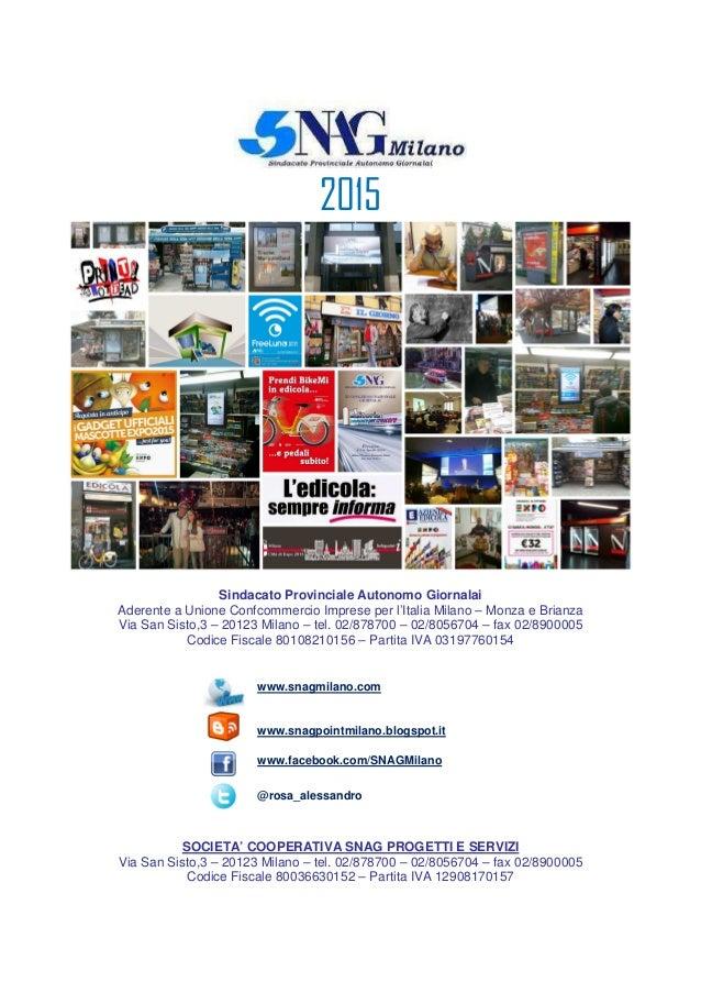 2015 Sindacato Provinciale Autonomo Giornalai Aderente a Unione Confcommercio Imprese per l'Italia Milano – Monza e Brianz...