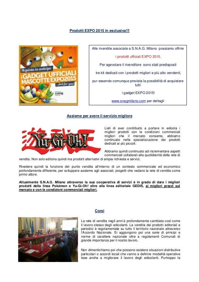 Prodotti EXPO 2015 in esclusiva!!! Assieme per avere il servizio migliore Lieti di aver contribuito a portare in edicola i...