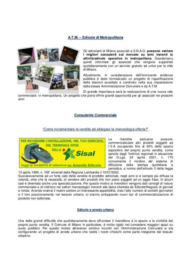 A.T.M. – Edicole di Metropolitana Gli edicolanti di Milano associati a S.N.A.G. possono vantare i migliori consulenti sul ...
