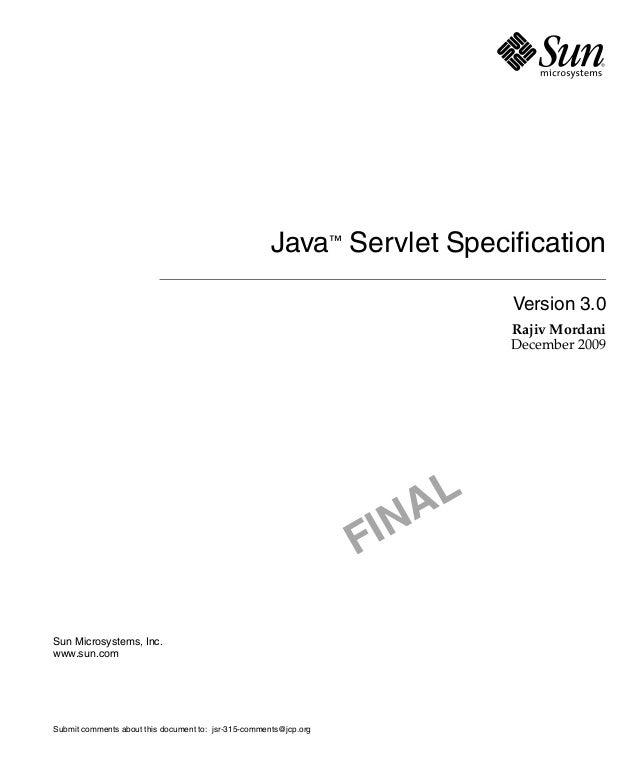 Java™ Servlet Specification Version 3.0 Rajiv Mordani December 2009  AL IN F Sun Microsystems, Inc. www.sun.com  Submit co...