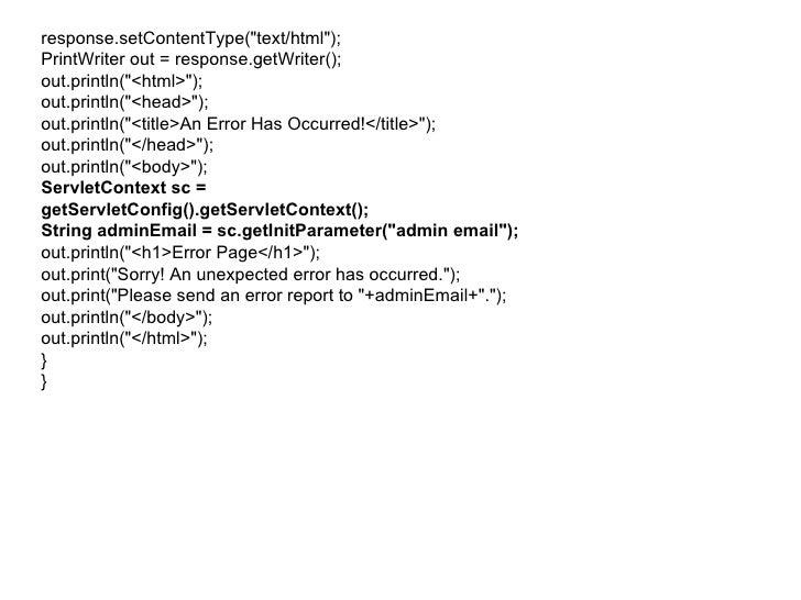 <ul><li>response.setContentType(&quot;text/html&quot;); </li></ul><ul><li>PrintWriter out = response.getWriter(); </li></u...