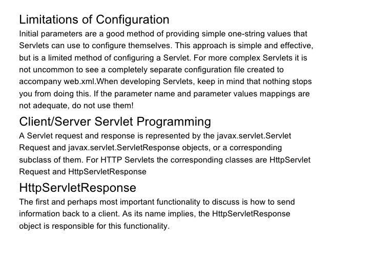 <ul><li>Limitations of Configuration </li></ul><ul><li>Initial parameters are a good method of providing simple one-string...