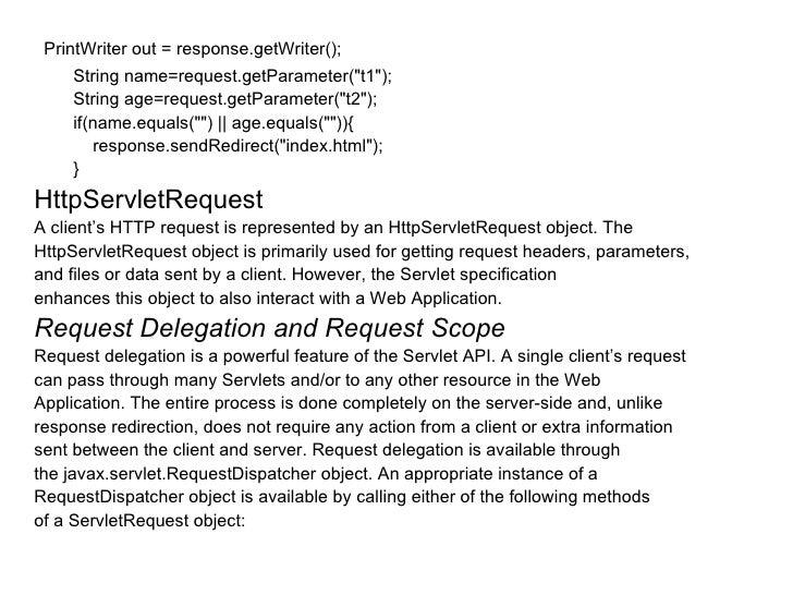 <ul><li>PrintWriter out = response.getWriter(); </li></ul><ul><li>String name=request.getParameter(&quot;t1&quot;); </li><...
