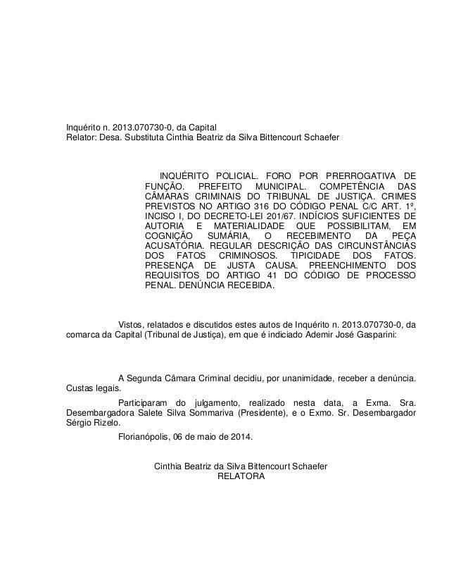 Inquérito n. 2013.070730-0, da Capital Relator: Desa. Substituta Cinthia Beatriz da Silva Bittencourt Schaefer INQUÉRITO P...