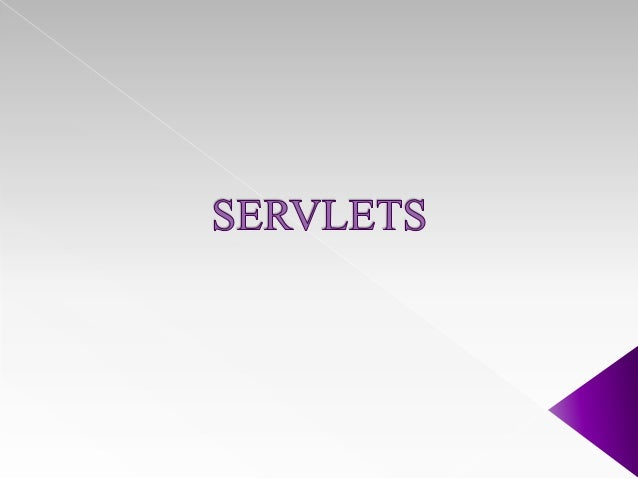  Servlets are part of the Java2EE specification.  Servlets are modules that run on the server, enabling you to extend t...