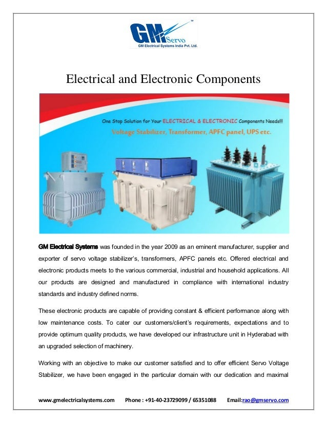 www.gmelectricalsystems.com Phone : +91-40-23729099 / 65351088 Email:rao@gmservo.com Electrical and Electronic Components ...
