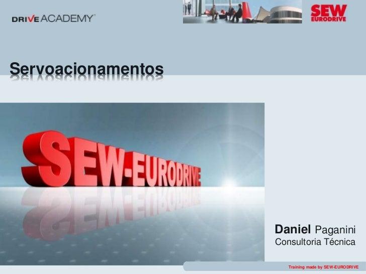 Servoacionamentos                    Daniel Paganini                    Consultoria Técnica                      Training ...