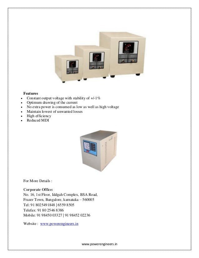 www.powerengineers.in Features  Constant output voltage with stability of +/-1%  Optimum drawing of the current  No ext...