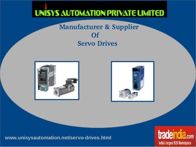 Manufacturer&Supplier Of ServoDrives www.unisysautomation.net/servo-drives.html