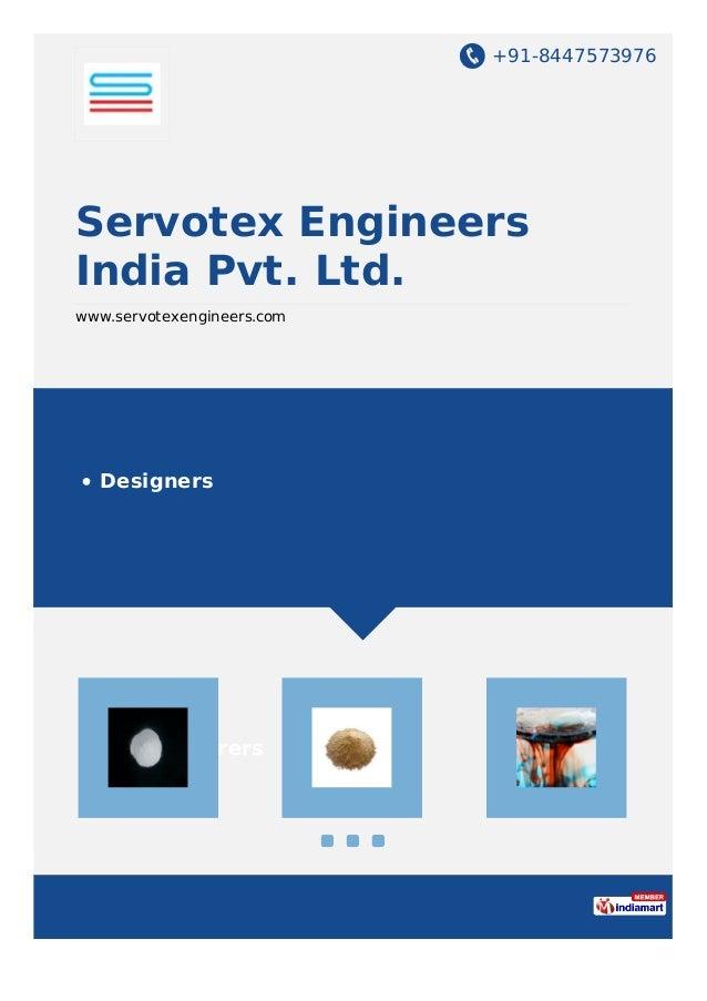 +91-8447573976 Servotex Engineers India Pvt. Ltd. www.servotexengineers.com Designers Manufacturers