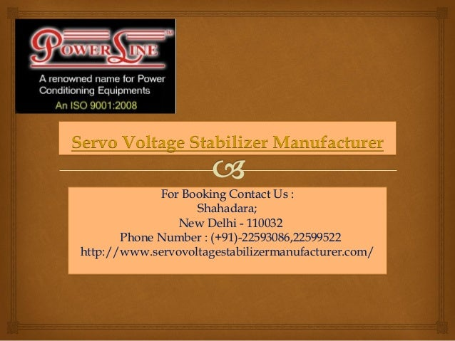 Servo Voltage Stabilizer Manufacturer For Booking Contact Us : Shahadara; New Delhi - 110032 Phone Number : (+91)-22593086...