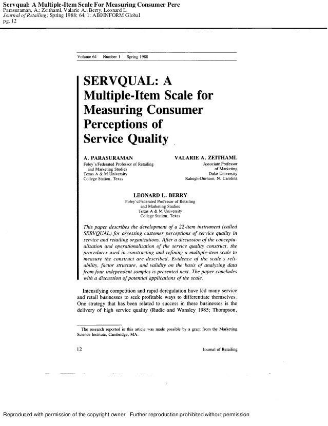 Servqual: A Multiple-Item Scale For Measuring Consumer Perc Parasuraman, A.; Zeithaml, Valarie A.; Berry, Leonard L. Journ...