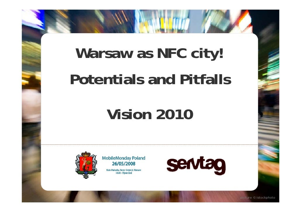 Warsaw as NFC city! Potentials and Pitfalls       Vision 2010                               picture © istockphoto