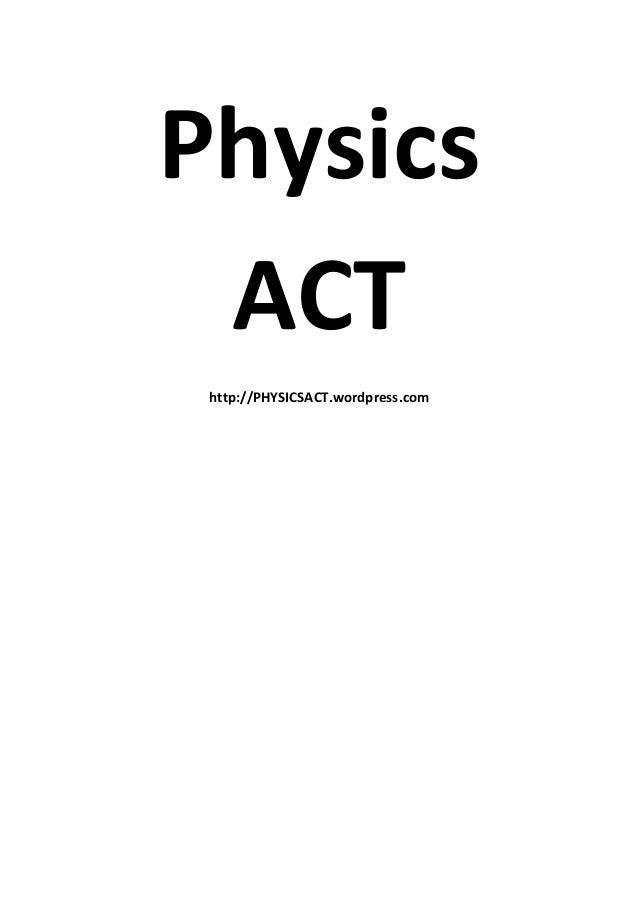 Physics ACT http://PHYSICSACT.wordpress.com