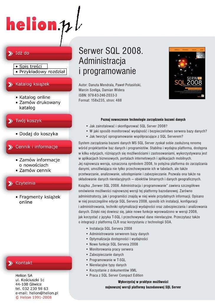 Serwer SQL 2008. Administracja i programowanie Autor: Danuta Mendrala, Pawe³ Potasiñski, Marcin Szeliga, Damian Widera ISB...