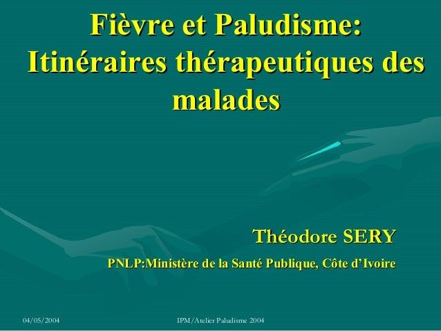Fièvre et Paludisme: Itinéraires thérapeutiques des             malades                                               Théo...