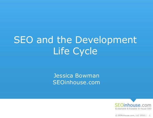 Sustainable & Scalable In-house SEO © SEMinhouse.com, LLC 2010 | 1 Sustainable & Scalable In-house SEO SEO and the Develop...