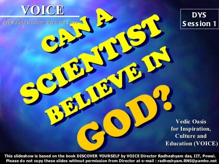 ses 1 can a scientist believe in god final 9. Black Bedroom Furniture Sets. Home Design Ideas