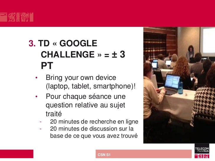 3. TD « GOOGLE   CHALLENGE » = ± 3     PT •       Bring your own device         (laptop, tablet, smartphone)! •       Pour...