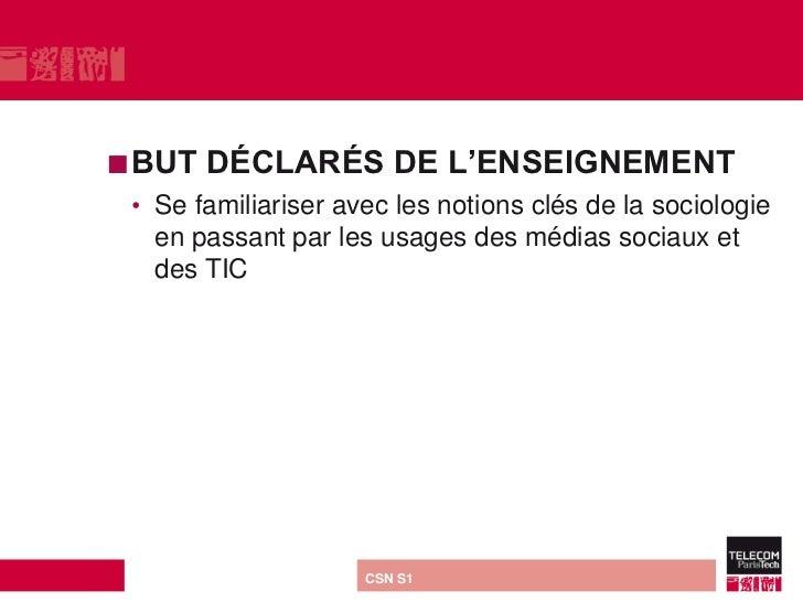  BUT      DÉCLARÉS DE L'ENSEIGNEMENT • Se familiariser avec les notions clés de la sociologie   en passant par les usages...