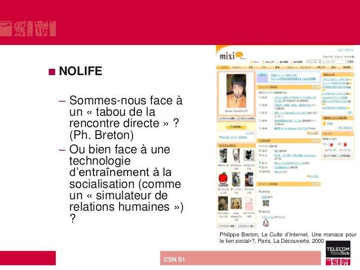  NOLIFE – Sommes-nous face à   un « tabou de la   rencontre directe » ?   (Ph. Breton) – Ou bien face à une   technologie...