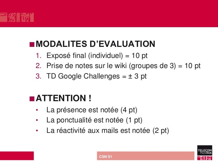  MODALITES              D'EVALUATION 1. Exposé final (individuel) = 10 pt 2. Prise de notes sur le wiki (groupes de 3) = ...