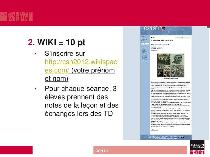 2. WIKI = 10 pt •    S'inscrire sur      http://csn2012.wikispac      es.com/ (votre prénom      et nom) •    Pour chaque ...