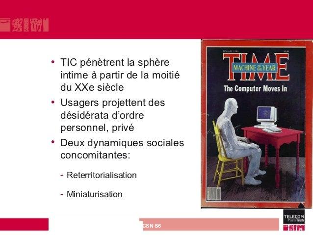 • TIC pénètrent la sphère  intime à partir de la moitié  du XXe siècle• Usagers projettent des  désidérata d'ordre  person...