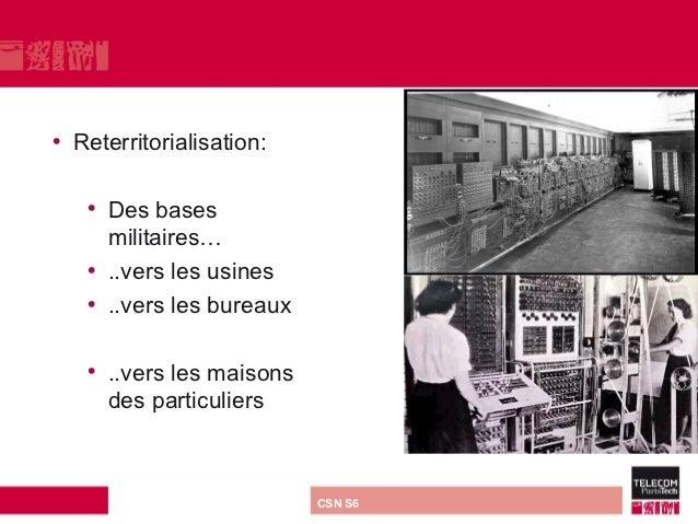 • Reterritorialisation:   • Des bases     militaires…   • ..vers les usines   • ..vers les bureaux   • ..vers les maisons ...