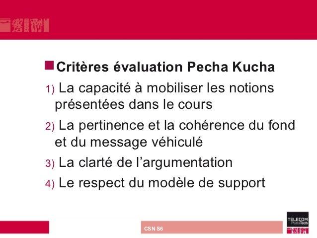 Critères   évaluation Pecha Kucha1) La capacité à mobiliser les notions  présentées dans le cours2) La pertinence et la c...
