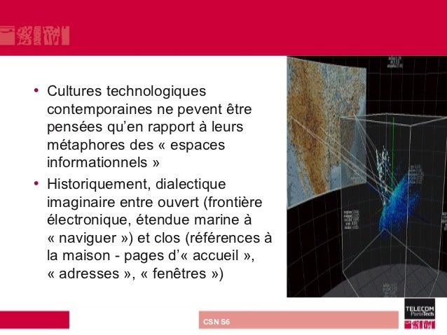 • Cultures technologiques  contemporaines ne pevent être  pensées qu'en rapport à leurs  métaphores des « espaces  informa...