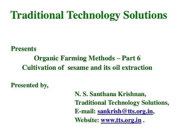 Traditional Technology Solutions Presents Organic Farming Methods – Part 6 Cultivation of sesame and its oil extraction Pr...