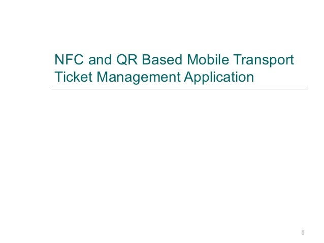 NFC and QR Based Mobile Transport Ticket Management Application  1