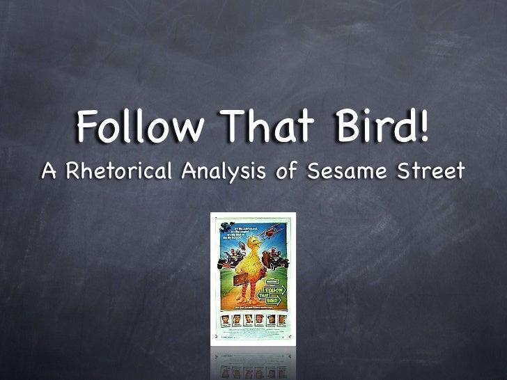 Follow That Bird!A Rhetorical Analysis of Sesame Street