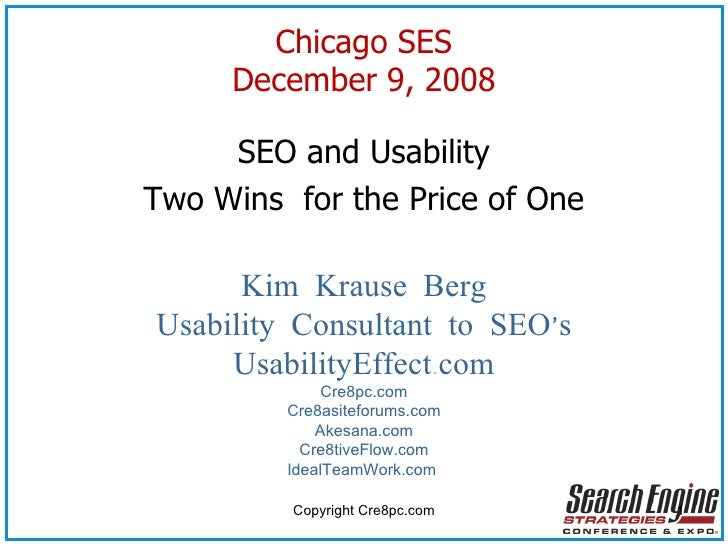 Chicago SES December 9, 2008 <ul><li>SEO and Usability </li></ul><ul><li>Two Wins  for the Price of One </li></ul><ul><li>...