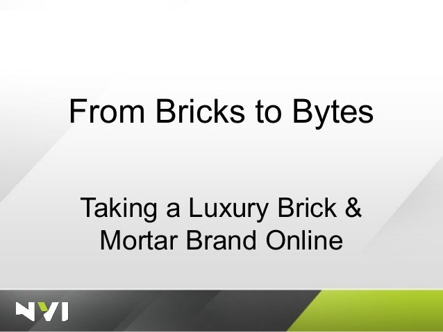 From Bricks to Bytes Taking a Luxury Brick & Mortar Brand Online