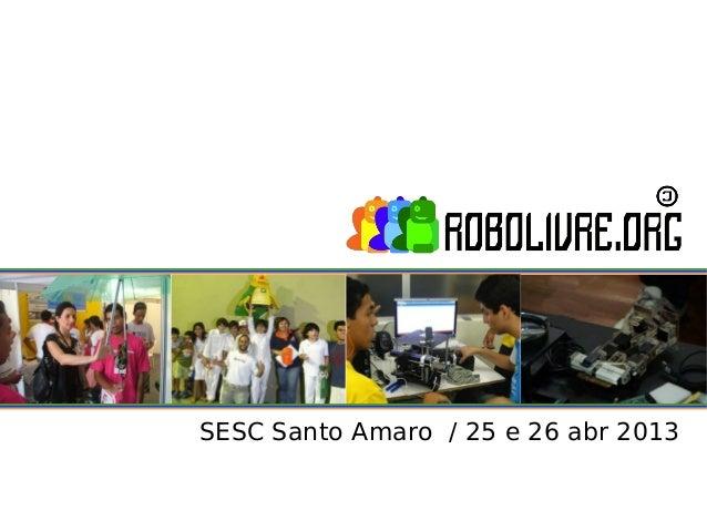 SESC Santo Amaro / 25 e 26 abr 2013