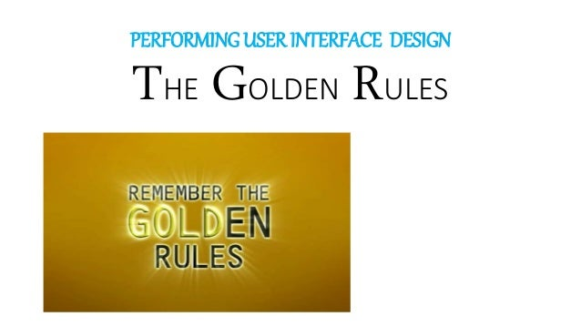 Golden Rules Of User Interface Design