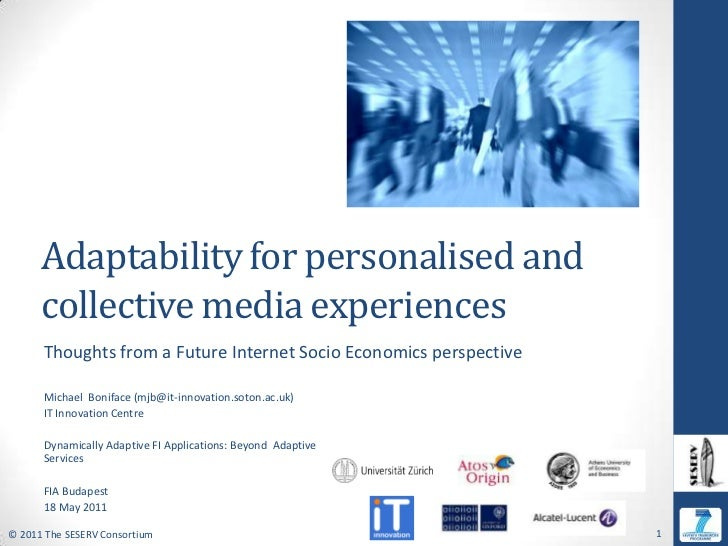 Adaptability for personalised and collective media experiences<br />Thoughts from a Future Internet Socio Economics perspe...