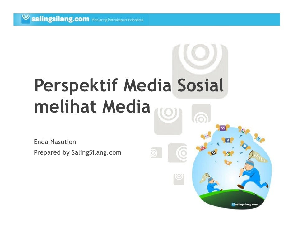 Perspektif Media Sosialmelihat MediaEnda NasutionPrepared by SalingSilang.com