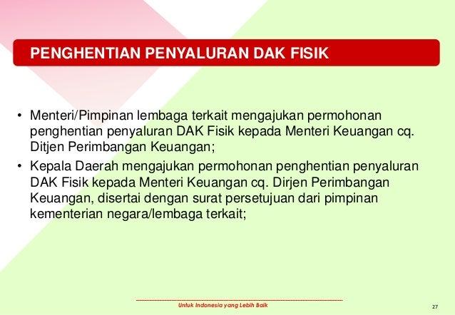 Untuk Indonesia yang Lebih Baik PENGHENTIAN PENYALURAN DAK FISIK • Menteri/Pimpinan lembaga terkait mengajukan permohonan ...
