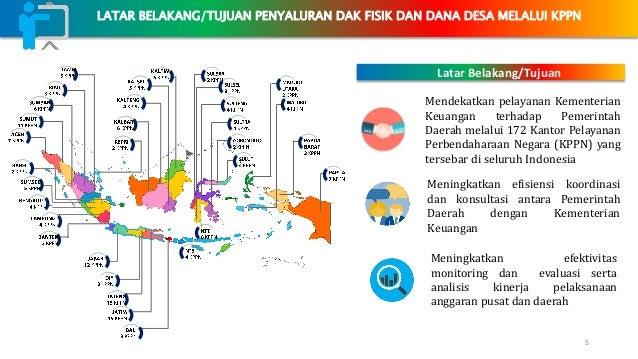 5 Mendekatkan pelayanan Kementerian Keuangan terhadap Pemerintah Daerah melalui 172 Kantor Pelayanan Perbendaharaan Negara...