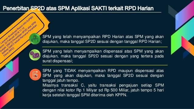 Penerbitan SP2D atas SPM Aplikasi SAKTI terkait RPD Harian SPM yang telah menyampaikan RPD Harian atas SPM yang akan diaju...