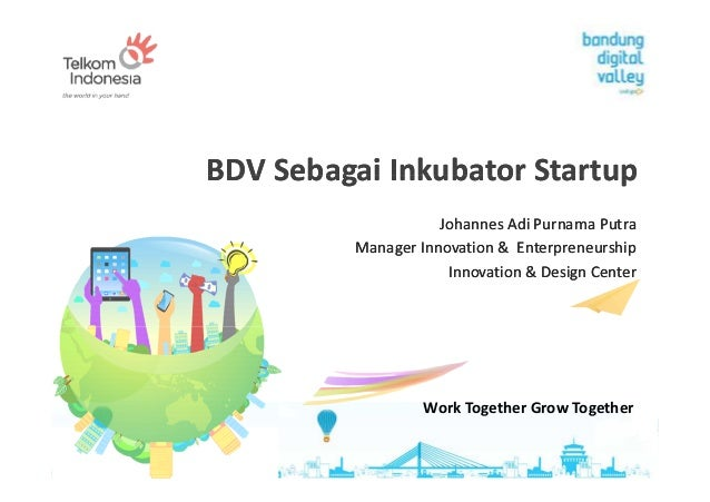 BDV Sebagai Inkubator StartupBDV Sebagai Inkubator StartupBDV Sebagai Inkubator StartupBDV Sebagai Inkubator Startup Johan...