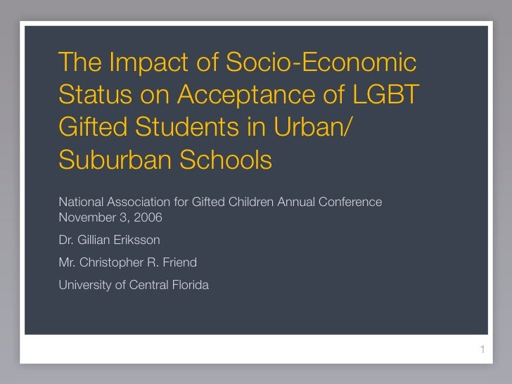 The Impact of Socio-EconomicStatus on Acceptance of LGBTGifted Students in Urban/Suburban SchoolsNational Association for ...