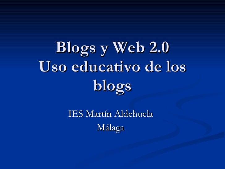 Blogs y Web 2.0 Uso educativo de los blogs IES Martín Aldehuela Málaga